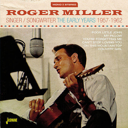 Roger Miller Singer/Songwriter - The Early Years, 1957 - 1962 by Various Artists