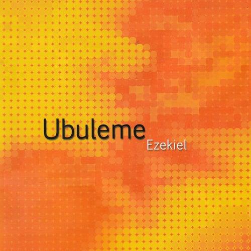 Ubuleme by Ezekiel
