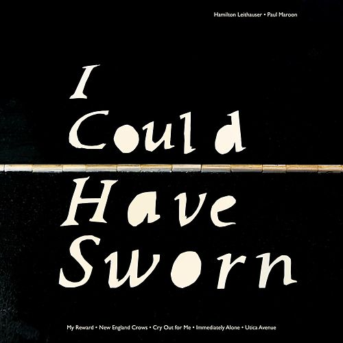 I Could Have Sworn by Hamilton Leithauser