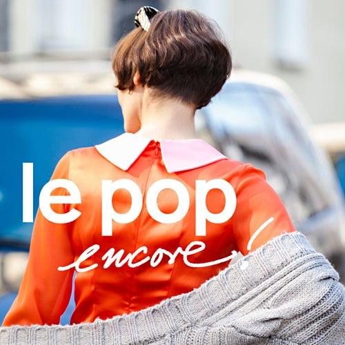 Le Pop Encore! de Various Artists