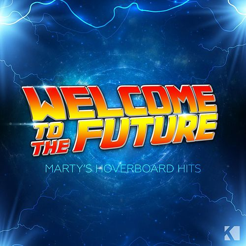 Welcome to the Future (Marty's Hoverboard Hits) von Various Artists