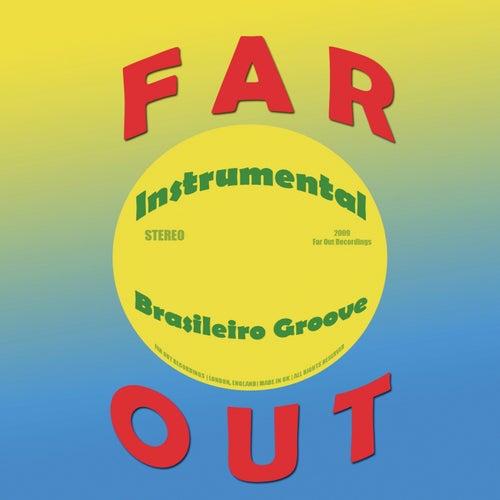Far Out Instrumental Brasileiro Groove de Various Artists