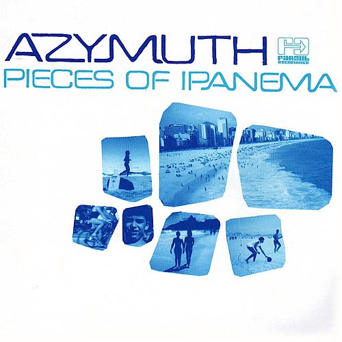 Pieces of Ipanema by Azymuth