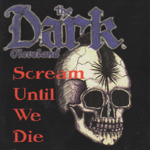 Scream Until We Die, Vol. 1 by The Dark