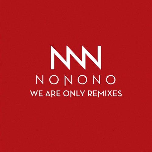 We Are Only Remixes von NoNoNo