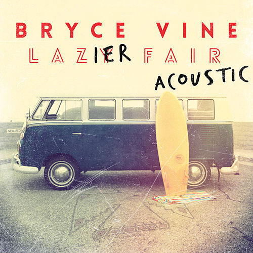 Lazier Fair: Acoustic by Bryce Vine