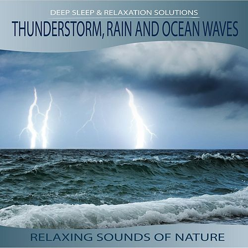 Thunderstorm, Rain, Ocean Waves - Relaxing Sounds of Nature de Healing Sounds for Deep Sleep and Relaxation