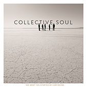 See What You Started By Continuing by Collective Soul
