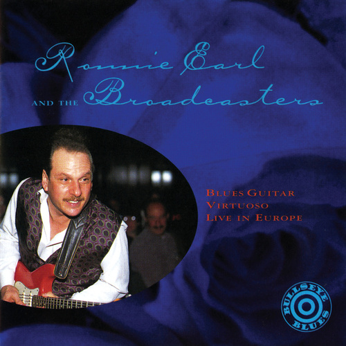 Blues Guitar Virtuoso Live In Europe by Ronnie Earl