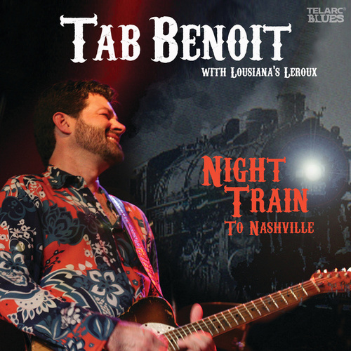 Night Train To Nashville (Live) by Tab Benoit