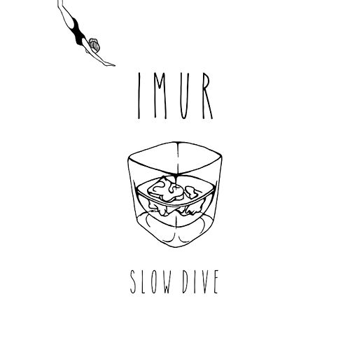 Slow Dive by I M U R