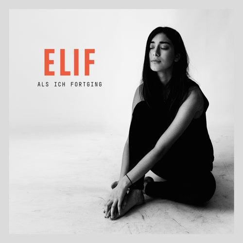 Als ich fortging (EP) von Elif