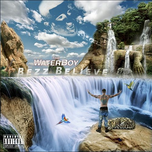 The Waterboy by Bezz Believe