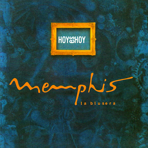 Hoy Es Hoy de Memphis La Blusera