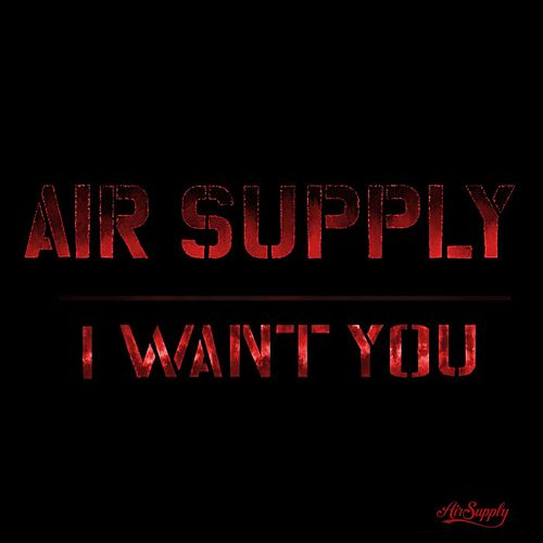 I Want You de Air Supply