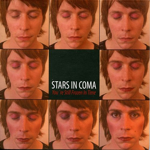You're Still Frozen In Time by Stars In Coma