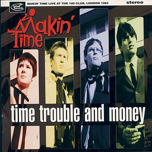 Time, Trouble And Money by Makin' Time