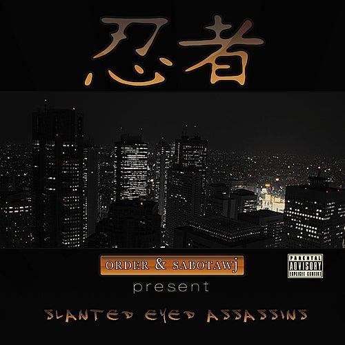 Order and Sabotawj Presents: Slanted Eyed Assassins de The Order