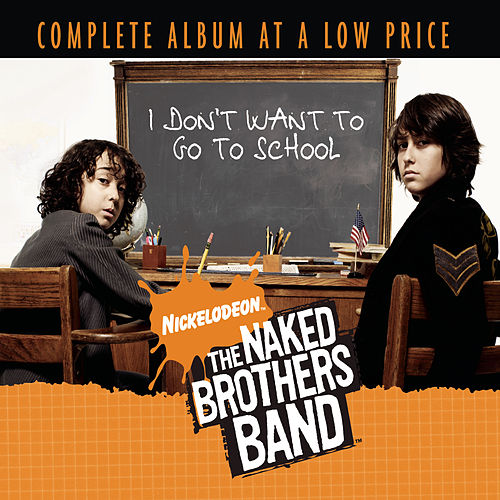 I Don't Want To Go To School de The Naked Brothers Band