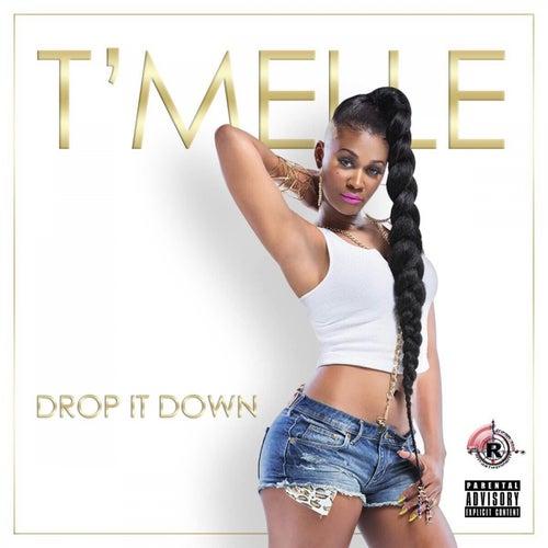 Drop It Down - Single by T'Melle