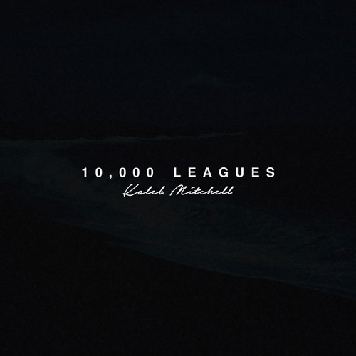 10,000 Leagues by Kaleb Mitchell