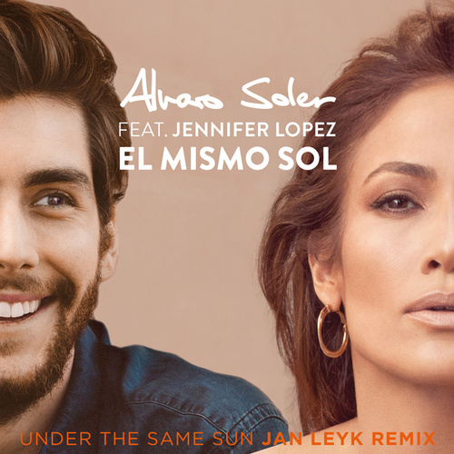 El Mismo Sol (Under The Same Sun) (Jan Leyk Remix) de Alvaro Soler