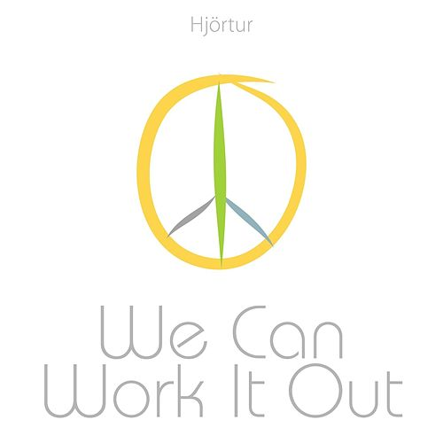We Can Work It Out by Hjortur