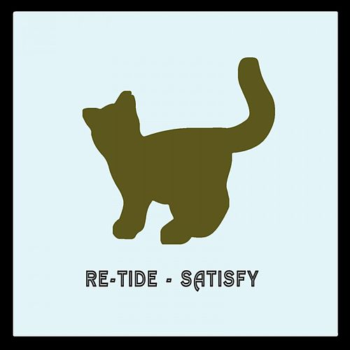 Satisfy by Re-Tide
