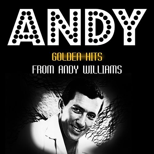 Golden Hits by Andy Williams