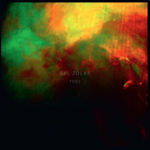 Tides EP by Xul Zolar