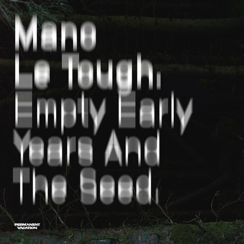 Empty Early Years and the Seed de Mano Le Tough