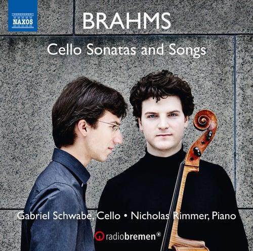 Brahms: Cello Sonatas & Songs de Gabriel Schwabe