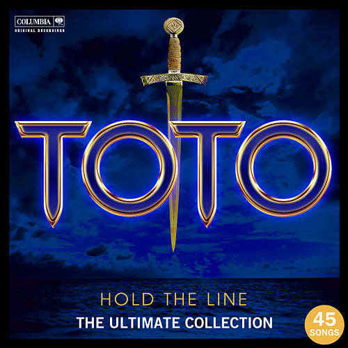 Hold The Line: The Ultimate Toto Collection de TOTO