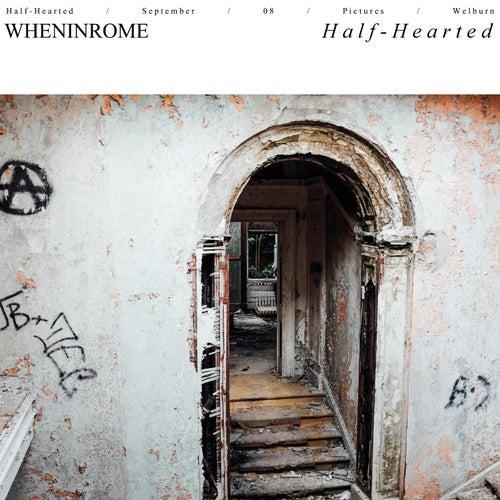 Half-Hearted de When In Rome