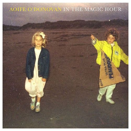 In The Magic Hour von Aoife O'Donovan