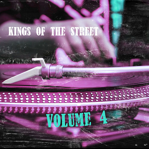 Kings of the Street, Vol. 4 von Various Artists