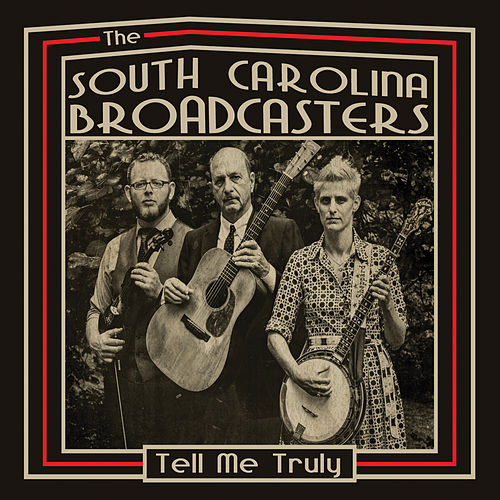 Tell Me Truly de The South Carolina Broadcasters