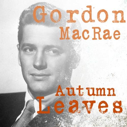 Autumn Leaves by Gordon MacRae
