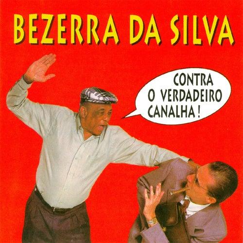 Contra o Verdadeiro Canalha de Bezerra Da Silva