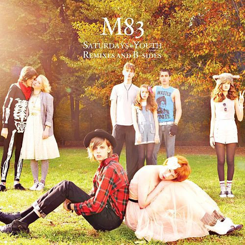 Saturdays = Youth - Remixes & B-Sides von M83