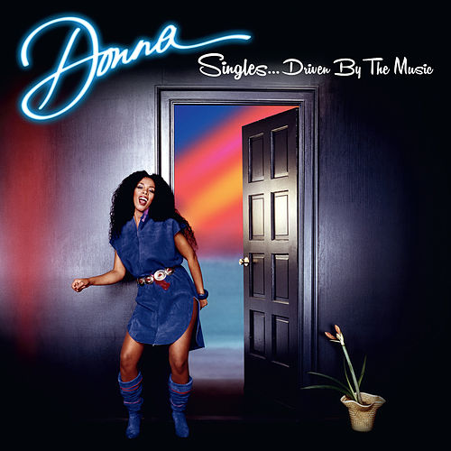 Donna Singles…..Driven by the Music by Donna Summer