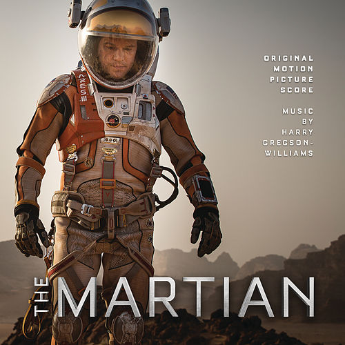 The Martian: Original Motion Picture Score by Harry Gregson-Williams