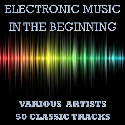 Electronic Music - In the Beginning de Various Artists