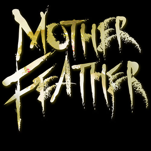 Mother Feather - Single by Mother Feather