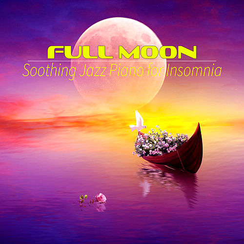 Full Moon - Slow Relaxing Night Music for Deep Sleep Hypnosis, Calming Music, Soothing Jazz Piano for Insomnia by Piano Jazz Background Music Masters