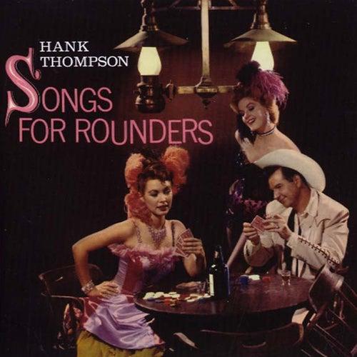 Songs For Rounders de Hank Thompson