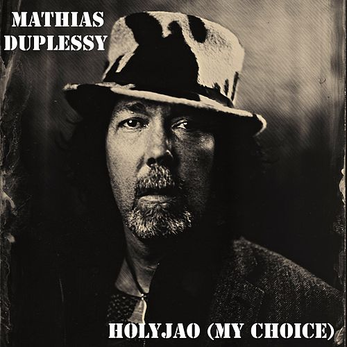 Holyjao (My Choice) by Mathias Duplessy