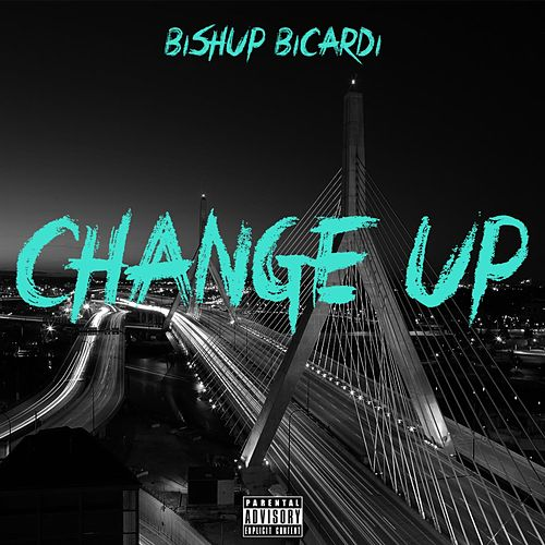 Change Up by Bishup Bicardi