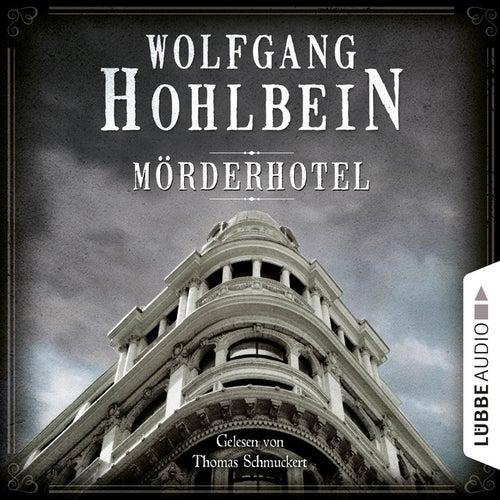 Mörderhotel - Der ganz und gar unglaubliche Fall des Herman Webster Mudgett von Wolfgang Hohlbein