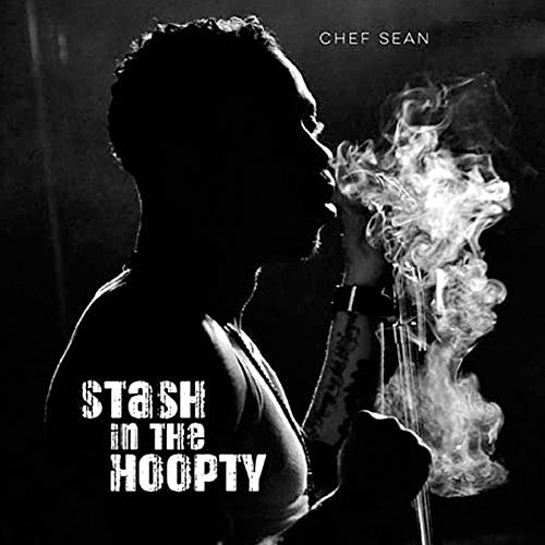 Stash In The Hoopty (feat. Blaze) by Chef Sean